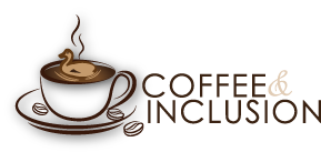 Coffee and Inclusion